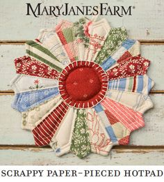 Mary Jane's Farm scrappy paper pieced hotpad - http://www.maryjanesfarm.org/Recipes-Patterns-Instructions/images/pinterest/tried_n_true-scrappy_paper-pieced_hotpads.JPG