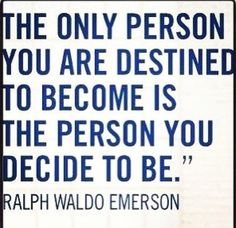 Be the person you decide to be