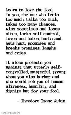 learn to love the fool in you // theodore isaac rubin #authentic #happy