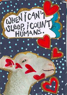 When I Can't Sleep, I Count Humans…
