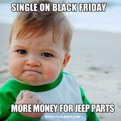 Single on Black Friday..more money for Jeep parts. #4x4 #offroad #fourwheeling #rockcrawling #jk #jkwrangler #jeeplife #blackfriday http://www.trailjeeps.com