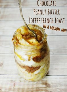 Chocolate Peanut Butter Toffee French Toast - Made in a Mason Jar