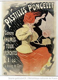 heaveninawildflower:    Pastilles Poncelet contre rhumes, toux, bronchites, 1F,50 la boîte de cent (1896) by Jules Chéret (1836-1932).   Source : Bibliothèque nationale de France