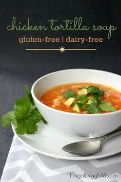 The best chicken tortilla soup recipe (gluten-free, dairy-free) -- Easy meal to make your grocery dollars stretch plus it's the perfect recipe to serve guests with food intolerances.