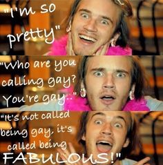 pewds is fabulous by - photo #10