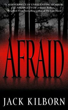 Afraid, by Jack Kilborn. Click on the cover to read the review of this title by Eric. This review was also featured in the Chronicle Journal Newspaper.