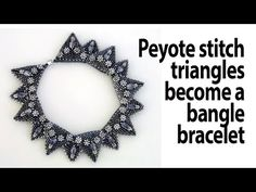 BeadsFriends: Bangle bracelet with Peyote stitch triangles - YouTube