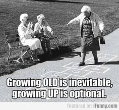 go girls, stay young, young at heart, funni, growing up, inspir, hopscotch, quot, friend