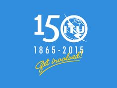 150 Years of ITU (International Telecommunication Union)