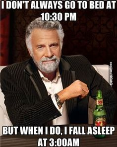 My ever present insomnia. Oh well, I've been sort of used to it since I was a tween. It's probably going to get worse when I'm an old lady.