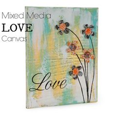 "Mixed media ""Love"" canvas"