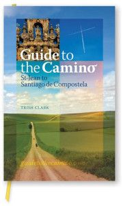 Camino Guide, Walk The Camino De Santiago, Way of Saint James