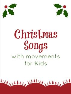 Christmas Songs for Kids to Sing...includes movements and sign language