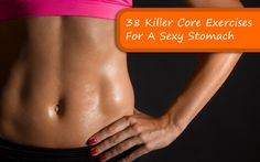 38 Killer Core Exercises For A Sexy Stomach