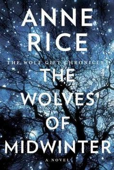 The Wolves of Midwinter - 2nd in series << Time to renew my Anne RIce obsession? Ancient History, Northern California, Christmas, Book, Wolves, Gift Chronicles, Anne Rice, Wolf Gift, Midwinter