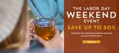Labor Day Weekend Event - Save up to 50% on select items on teavana.com.