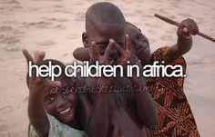 Africa invisible children, bucketlist, buckets, dream, help children, life goals, africa, bucket lists, country