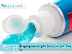 Find a new use for your old toothpaste tube! Here are a few ideas: http://www.recyclebank.com/live-green/what-to-do-with-an-empty-toothpaste-tube/