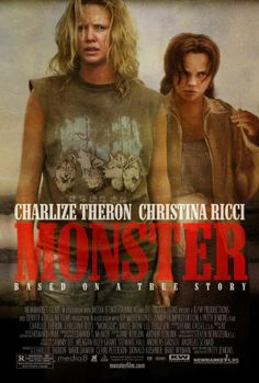 "Monster ~ ""Based on the life of Aileen Wuornos, a Daytona Beach prostitute who became a serial killer."""