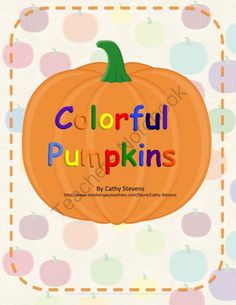 Colorful Pumpkins- Activity unit - Color Identification and Spatial Awareness from Cathy Stevens on TeachersNotebook.com -  (29 pages)  - Preschool and Kindergarten students will enjoy this activity unit on pumpkins, color idenitfication, and more!!
