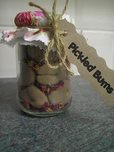 pickled bums!! rose scented