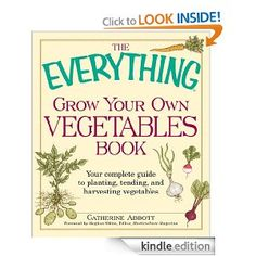 """Free Kindle eBook """"The Everything Grow Your Own Vegetables Book""""   You can score this for FREE right now but I don't know how long it will be $0.00 so Get yours now!!"""