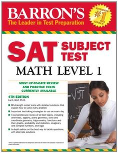 Barron's SAT Subject Test Math Level 1, 4th Edition by Ira K. Wolf Ph.D.. $11.55. Save 32% Off!. http://www.letrasdecanciones365.com/detailb/dpsdw/1s4d3w8m0p0f0m3z0b8e.html. Publisher: Barron's Educational Series; 4 edition (August 1, 2012). Edition: 4. Publication Date: August 1, 2012. The new fourth edition of Barron's SAT Subject Test Math 1 offers students intensive test preparation with:    A review of the most important test-taking strategies students should...