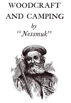 """Free PDF - Woodcraft and Camping by """"Nessmuk"""""""
