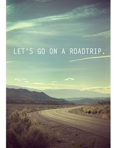Let's go on a roadtrip.