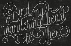 Bind My Wandering Heart to Thee Chalkboard by lizcarverdesign