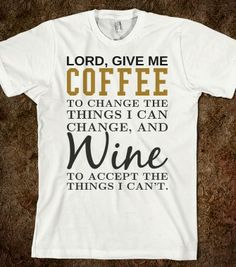 Give me Coffee and Wine tshirt t shirt tee  - funnyt - Skreened T-shirts, Organic Shirts, Hoodies, Kids Tees, Baby One-Pieces and Tote Bags