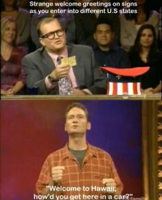 Whose Line Is It Anyway :) This is my all time favorite show!