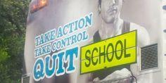 Take action quit school