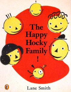 The Happy Hocky Family! - by Lane Smith