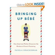 Bringing Up Bebe: One American Mother Discovers the Wisdom of French Parenting book worth, bebe, thought, parenting books, babi, parent book, american mother, book reviews, kid