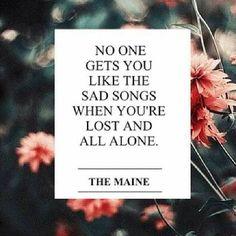 Sad Songs - The Maine