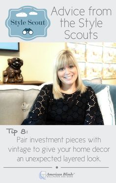 Pair investment pieces with vintage to give your home decor an unexpected layered look.   Learn more from the Style Scouts at AmericanBlinds.com!