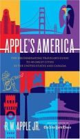 Apple's America : the discriminating traveler's guide to 40 great cities in the United States and Canada by R.W. Apple, Jr.