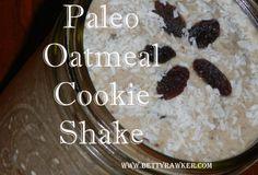 Fast Paleo » Paleo Oatmeal Cookie Shake - Paleo Recipe Sharing Site