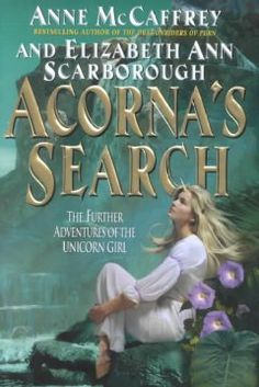 Acorna's Search by Anne McCaffrey - Determined to rebuild her world after surviving an enemy's attack, Acorna becomes increasingly alarmed when her people, including her lifemate Aari, begin disappearing, and she discovers the remains of a subterranean world.