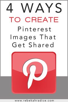 4 Ways to Create #Pinterest Images that Get Shared via #BornToBeSocial