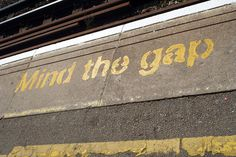 Mind the Gap    This was on the ground at the Clapham Junction Train station