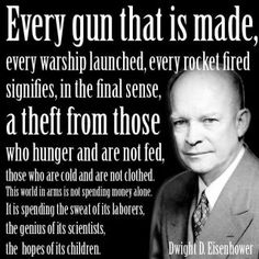 """Eisenhower quote - """"Every gun that is made... """""""