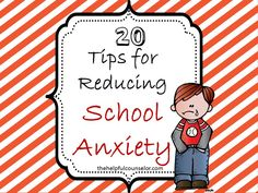 20 Tips to Reduce School Anxiety #schoolcounseling