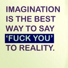 fuck you reality