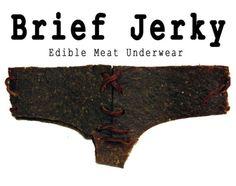 Brief Jerky: The Edible meat underwear.