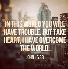 John 16:33. One of my favorites