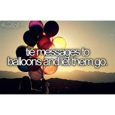 (: #weheartit #tumblr #bucketlist #beforeidie #message #balloons - @Ranee Farrier- #webstagram