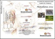 Curso de Arqueología de Matallana (Villalba de los Alcores, Valladolid), del 15 de julio al 15 de agosto de 2013.