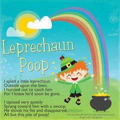 Tuck a handful of green jelly beans, golden coins, Lucky Charms, or colored chocolate candies into a food storage bag or treat bag, then add this free printable Leprechaun Poop gift tag.